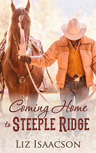 Coming Home to Steeple Ridge: A Buttars Brothers Novel (Steeple Ridge Romance Book (Ridge Four)