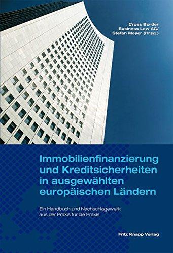 Immobilienfinanzierung und Kreditsicherheiten in ausgewählten europäischen Ländern Gebundenes Buch – 7. November 2016 Stefan Meyer CBBL Knapp Fritz