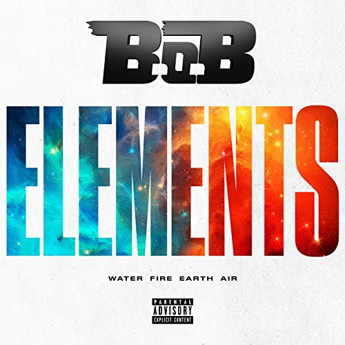 Elements [Explicit] (Bob Presents The Adventures Of Bobby Ray Explicit)