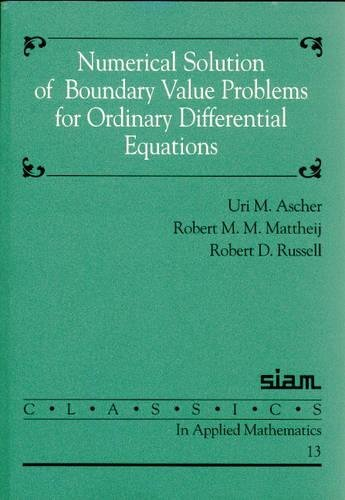 Numerical Solution of Boundary Value Problems for Ordinary Differential Equations (Classics in Applied Mathematics) (Differential Equations With Boundary Value Problems Solutions)