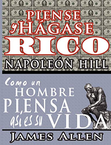 Piense y hágase rico & Como un Hombre Piensa Asi es Su Vida (Spanish Edition)