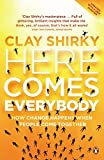 img - for Here Comes Everybody: How Change Happens When People Come Together by Clay Shirky (2009-05-01) book / textbook / text book