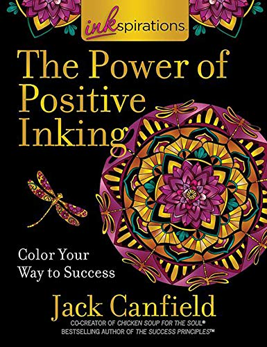 Inkspirations The Power of Positive Inking: Coloring for Success