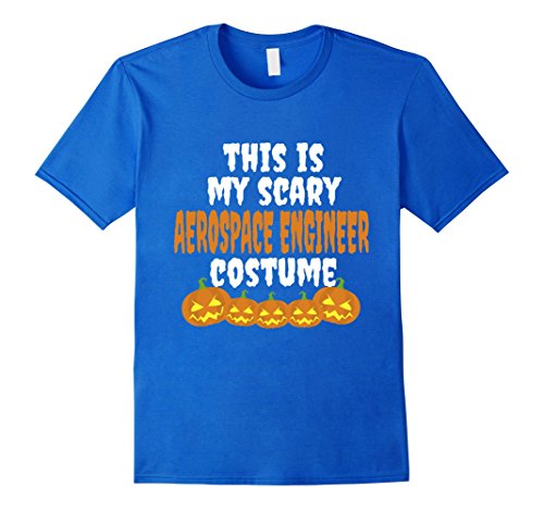 And Costumes Friend Guy Best Girl (Mens My scary Aerospace Engineer costume funny Halloween tshirt 2XL Royal)