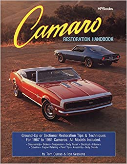 Camaro Restoration Handbook: Ground-Up or Sectional Restoration Tips & Techniques for 1967 to 1981 Camaros: Amazon.es: Ron Sessions: Libros en idiomas ...