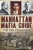 img - for Manhattan Mafia Guide: Hits, Homes & Headquarters book / textbook / text book