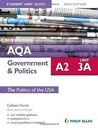 AQA A2 Government & Politics Student Unit Guide New Edition: Unit 3A The Politics of the USA