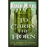 To Carry the Horn - A Virginian in Elfland (The Hounds of Annwn Book 1)
