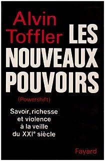 Les nouveaux pouvoirs. Savoir, richesse et violence à la veille du XXIe siècle par Toffler