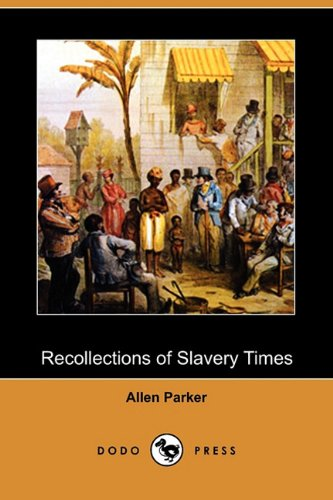 Recollections of Slavery Times (Dodo Press)