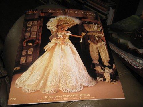 [Crochet Collector Costume Vol. 70 (1901 Victorian Trousseau Lingerie). (P-081) (70)] (Paradise Costumes Volume)