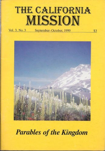 The California Mission (periodical) September-October, 1999 - Theme: Parables of the Kingdom - Vol. 3, No. 4