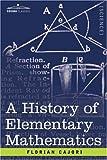 A History of Elementary Mathematics, Florian Cajori, 1602065659