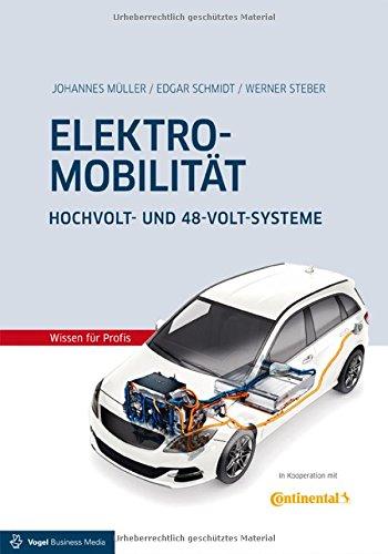 Elektromobilität: Hochvolt- und 48-Volt-Systeme Gebundenes Buch – 13. Oktober 2017 Johannes Müller Edgar Schmidt Werner Steber Vogel Business Media