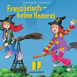 Französisch - keine Hexerei. Eine Wörterlern-Geschichte für Kinder