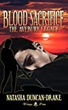 Blood Sacrifice: The Avebury Legacy (Vampires: The New Age Book 1)