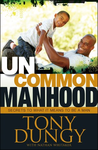 Uncommon Manhood: Secrets to What It Means to Be a Man (The One Year Uncommon Life Daily Challenge)
