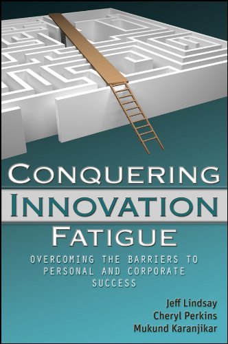 Download Conquering Innovation Fatigue: Overcoming the Barriers to Personal and Corporate Success pdf