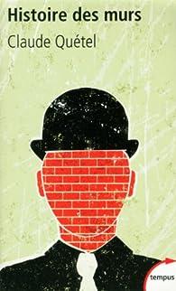 Histoire des murs par Quétel