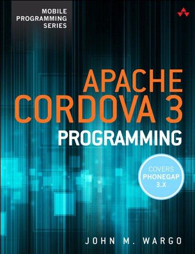 Apache Cordova 3 Programming by John M. Wargo, Publisher : Addison-Wesley Professional