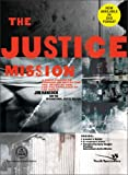 The Justice Mission Curriculum Kit: A Video-Enhanced Curriculum Reflecting the Heart of God for the Oppressed of the World