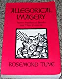 Allegorical Imagery : Some Medieval Books and Their Posterity, Rosemond Tuve, 069101339X