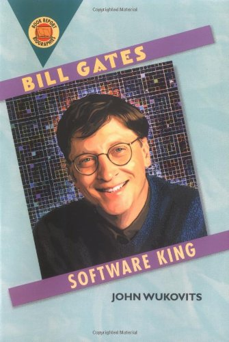 Bill Gates: Software King (Book Report Biographies)
