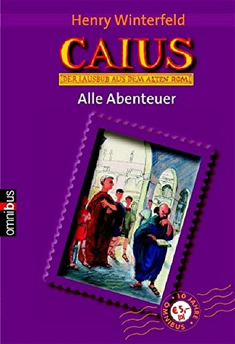 Caius, der Lausbub aus dem alten Rom. Alle Abenteuer. (Caius ist ein Dummkopf / Caius geht ein Licht auf / Caius in der Klemme)