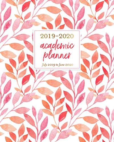 (2019-2020 Academic Planner July 2019 to June 2020: Pink Greenery Vines Weekly & Monthly Dated Calendar Organizer with To-Do's, Checklists, Notes and Goal Setting Pages )