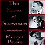 The House of Barrymore | Margot Peters