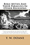Bible Myths and Their Parallels in Other Religions, T. W. Doane, 1492222313