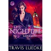 The Nightlife London (Paranormal Love Triangle, Vampire Harem) (The Nightlife Series Book 4)