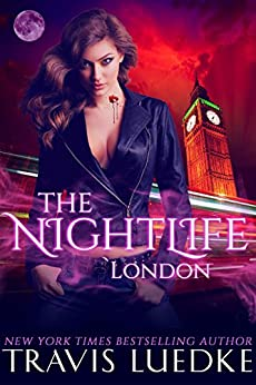 The Nightlife London (Paranormal Love Triangle, Paranormal Suspense) (The Nightlife Series Book 4) by [Luedke, Travis]