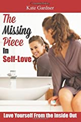 The Missing Piece in Self-Love: Love Yourself from the Inside Out Paperback