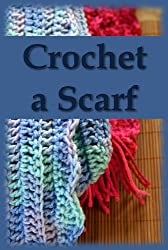 Crochet a Scarf: An Easy Pattern for Beginners