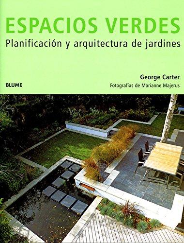 Descargar Libro Espacios Verdes: Planificación Y Arquitectura De Jardines George Carter