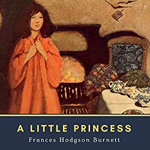 A Little Princess: Annotated Audiobook