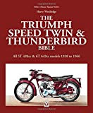 The Triumph Speed Twin & Thunderbird Bible: All 5t 498cc & 6t 649cc Models 1938 to 1966