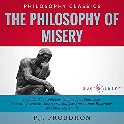The Philosophy of Misery: The Complete Work Plus an Overview, Summary, Analysis and Author Biography