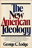 The New American Ideology, George C. Lodge, 0394492277