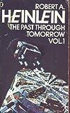 """Past Through Tomorrow Bk. 1"" av Robert A. Heinlein"