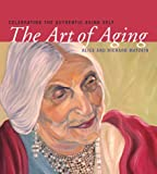 The Art of Aging: Celebrating the Authentic Aging Self