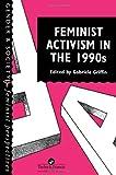 Feminist Activism in the 1990s, , 074840290X
