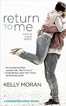 Return to Me (A Covington Cove Novel Book 1) by [Moran, Kelly]