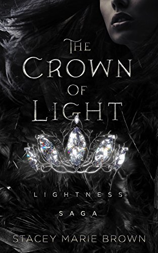 The Crown Of Light (Lightness Saga Book 1) by [Brown, Stacey Marie]