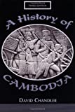 History of Cambodia, David Chandler, 0813335116