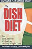 The Dish Diet, Danuta Highet and Roberta Cahn, 0983064717