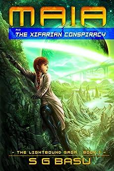 Maia and the Xifarian Conspiracy (The Lightbound Saga Book 1) by [Basu, S. G.]
