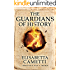 The Guardians of History (K Series Book 1)