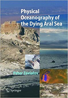 Book Physical Oceanography of the Dying Aral Sea (Springer Praxis Books)